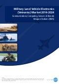 Military Land Vehicle Electronics: Vetronics Market 2014 2024