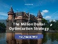 Conversion Optimization: The Million Dollar Optimization Strategy