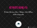 Keynote Kung-Fu: Streamlining Your Design Workflow With Keynote