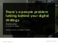 There's a People Problem Lurking Behind Your Digital Strategy