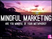 Mindful Metaphors - Mindful Marketing