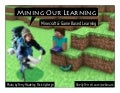 Minecraft and Game Based Learning