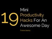 19 Mini Productivity Hacks For A Si...