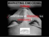 Marketing Emocional - 1ª Parte. ¿Cómo usa el Marketing las emociones?