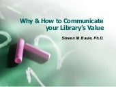 How & Why  to Communicate your Library's Value