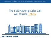 SVN National Sales Call Resuming 1-4-16