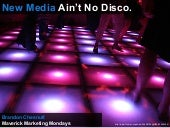 New Media Ain't No Disco