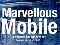 Marvelous Mobile Marketing