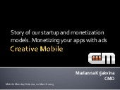 "Creative Mobile: ""Story of our startup and monetization models. Monetizing your apps with ads."""