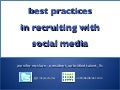 Best Practices In Recruiting With Social Media 10 2011