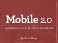 Mobile 2.0: Design & Develop for the iPhone and Beyond
