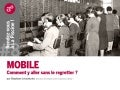 Mobile : comment y aller sans le regretter ?