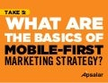 What are the Basics of Mobile-First Marketing Strategy?