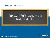 3x Your ROI with these Mobile Hacks [Webinar]