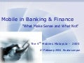 Mobile in Banking and Finance - What Make Sense and What Not