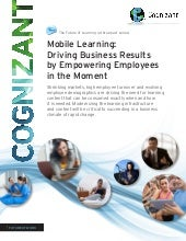 Mobile Learning: Driving Business Results by Empowering Employees in the Moment