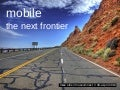 Mobile: the next frontier