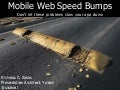 Mobile Web Speed Bumps