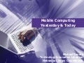 Mobile Computing Yesterday & Today (Affinity Group)