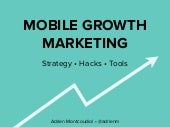 Mobile Growth Marketing: Strategy, Hacks and Tools