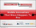 Mobile Innovations That Move Shoppers to Buy