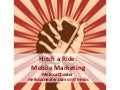 Hitch a Ride (in their pocket): Mobile Marketing