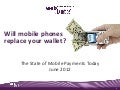 Will Mobile Phones Replace Your Wallet? - The State of Mobile Payments Today