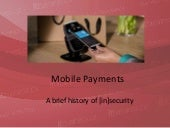 Mobile payments: A history of [in]security