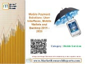 Mobile Payment Solutions: User Interfaces, Mobile Wallets and Banking 2015 - 2020