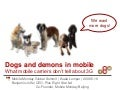 Dogs and demons in mobile - what mobile operators don't tell about 3G