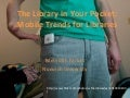 The Library in Your Pocket: Mobile Trends for Libraries