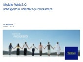 Mobile Web 2.0: Collective Intelligence and Prosumers