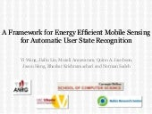 A Framework of Energy Efficient Mobile Sensing for Automatic Human State Recognition, at Mobisys 2009