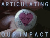 Articulating Our Impact: Strategies for Holistic Library Assessment