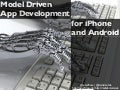 Model Driven App Development for iPhone and Android