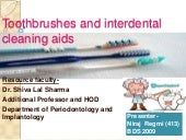 Modern toothbrushes and interdental aids