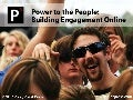 Power to the People - Building Engagement Online