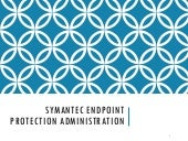 SYMANTEC ENDPOINT PROTECTION Admini...