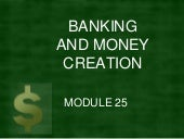 Module 25 banking and money creation