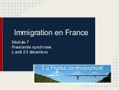 Module 7 (synchrone)   immigration ...