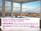 Quality Prediction for Speech-based Telecommunication Services