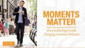 Moments Matter - The Technology Tre...