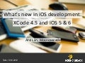 What's new in iOS development: XCode 4.5 and iOS 5 & 6