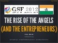 The Rise of the Angels (and the Entrepreneurs) - Delhi - Nov 2012