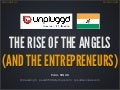 The Rise of the Angels (and the Entrepreneurs) - Bangalore - Dec 2012
