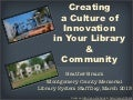 Creating a Culture of Innovation in Your Library and Community (Montgomery Co.)