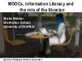 MOOCs, Information Literacy and the role of the librarian