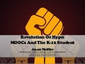Revolution Or Hype MOOCs And The K-...
