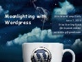 Moonlighting with Wordpress