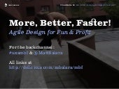 More, Better, Faster! Agile Design ...